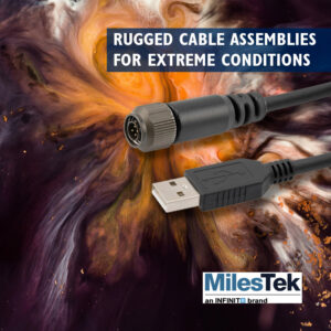 MilesTek rugged cable assemblies for extreme conditions