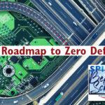 Roadmap to Zero Defects